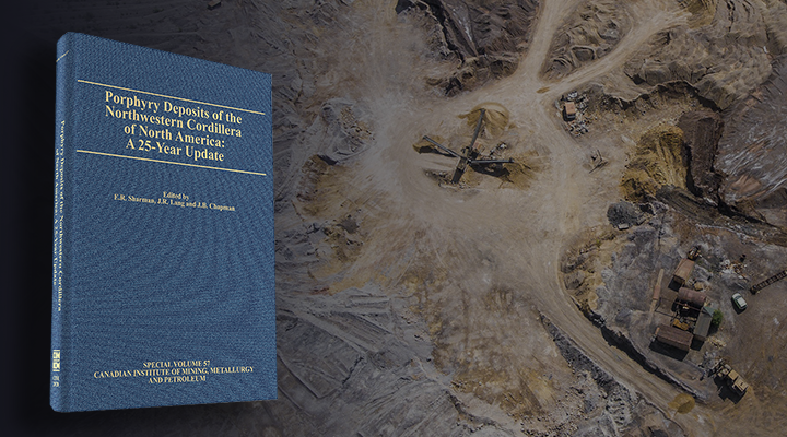 PRÉCOMMANDE: Porphyry Deposits of the Northwestern Cordillera of North America: A 25-Year Update -Disponible en décembre 2020